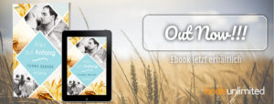 "Cover des Romans ""Alles auf Anfang"" mit dem Hinweis ""Out now"", Ebook erhältlich bei Amazon und Kindle Unlimitied"