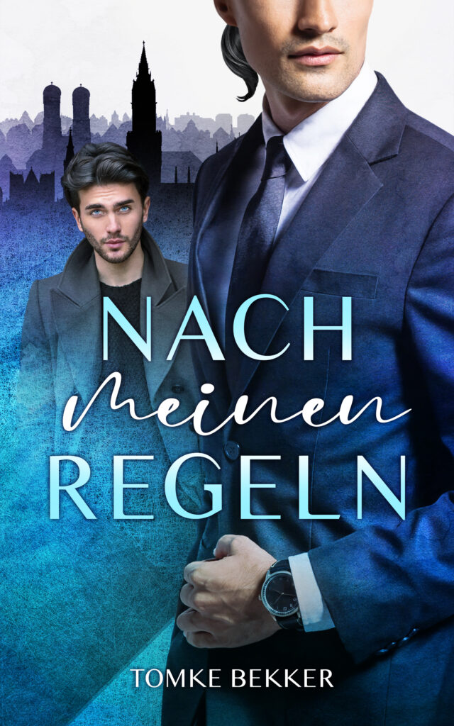 """Cover von """"Nach meinen Regeln"""", im Vordergrund ein Mann in blauem Anzug, im Hintergrund ein zweiter in casual Kleidung vor der Skyline der Stadt München"""
